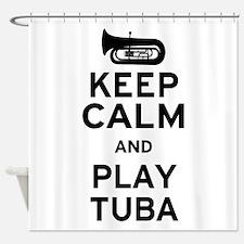 Keep Calm and Play Tuba Shower Curtain