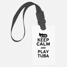 Keep Calm and Play Tuba Luggage Tag