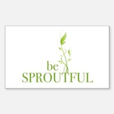 Be Sproutful Decal