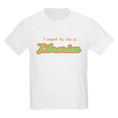 ...Be A Librarian Kids T-Shirt