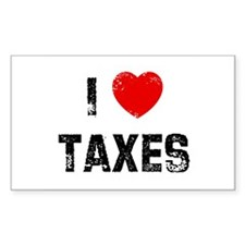I * Taxes Rectangle Decal
