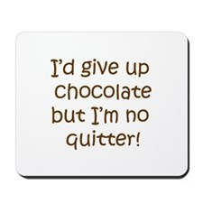 No Quitting Chocolate Mousepad