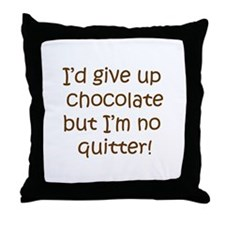 No Quitting Chocolate Throw Pillow
