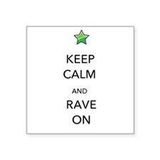 Keep Calm and Rave On Sticker