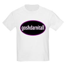 Goshdarnitall Kids T-Shirt