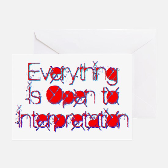Everything Is Open to Interpretation Greeting Card