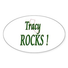 Tracy Rocks ! Oval Decal