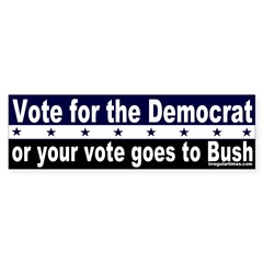 Vote for the Democrat Bumper Bumper Sticker
