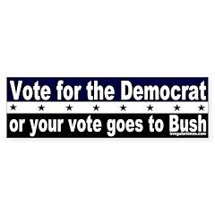 Vote for the Democrat Bumper Bumper Sticker