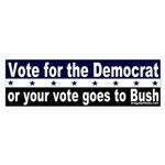 Vote for the Democrat Bumper Sticker