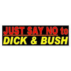 No Dick and Bush Bumper Bumper Sticker