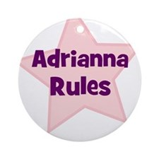 Adrianna Rules Ornament (Round)
