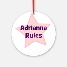 Adrianna Rules Ornament (Round)