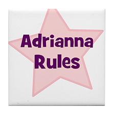 Adrianna Rules Tile Coaster