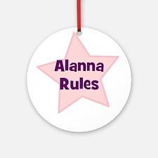 Alanna Rules Ornament (Round)