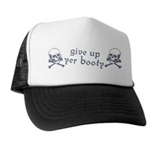 """""""Give up yer Booty"""" Trucker Hat"""