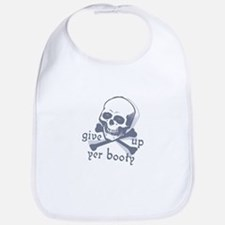 """""""Give up yer Booty"""" Bib"""