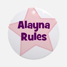 Alayna Rules Ornament (Round)