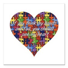 Autism Hands full, See my heart Square Car Magnet