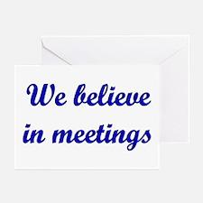 We believe in meetings Greeting Cards (Package of