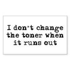 I don't change the toner Rectangle Decal