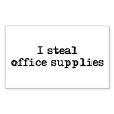 I steal office supplies Rectangle Decal