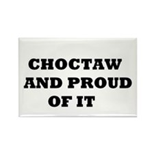 CHOCTAW AND PROUD Magnets