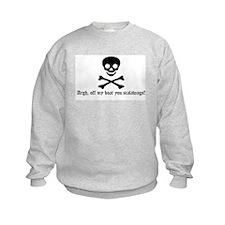 Pirate: Argh, off my boat you Sweatshirt