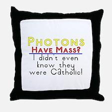 photons have mass? Throw Pillow