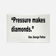 Patton Pressure Makes Diamonds Quote Magnets