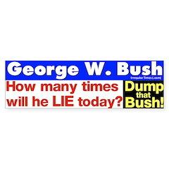 How often Bush Lie Today? Bumper Bumper Sticker