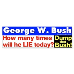 How often Bush Lie Today? Bumper Bumper Sticker