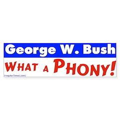 George Bush, What a Phony Bumper Bumper Sticker