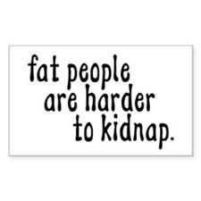 Fat People Are Harder To Kidn Sticker (Rectangular