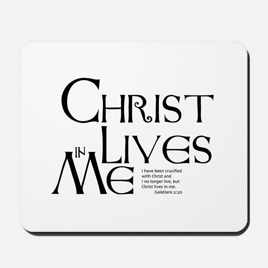 Christ Lives in Me Mousepad