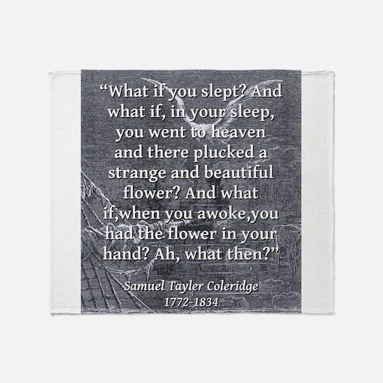 What If You Slept - Coleridge Throw Blanket