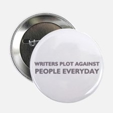 Writers Plot Against People Button