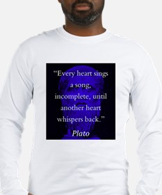 Every Heart Sings A Song - Plato Long Sleeve T-Shi
