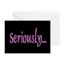 Seriously... Greeting Cards (Pk of 10)