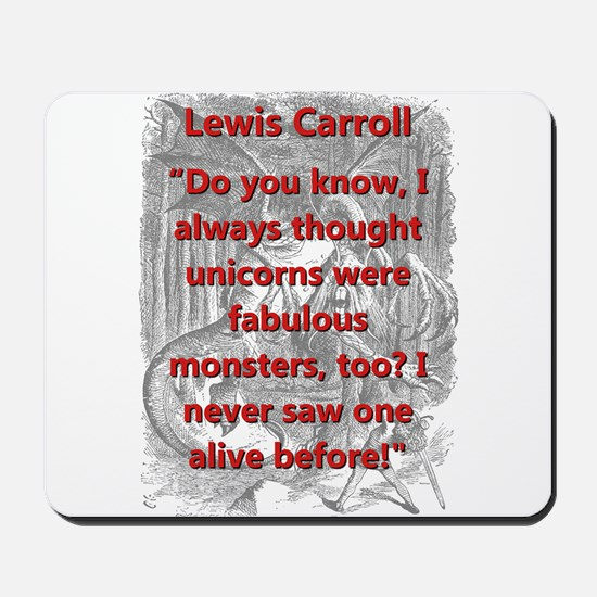 Do You Know I Always Thought - L Carroll Mousepad