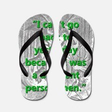 I Cant Go Back To Yesterday - L Carroll Flip Flops
