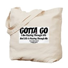 GOTTO GO I AM PASSING THROUGH Tote Bag