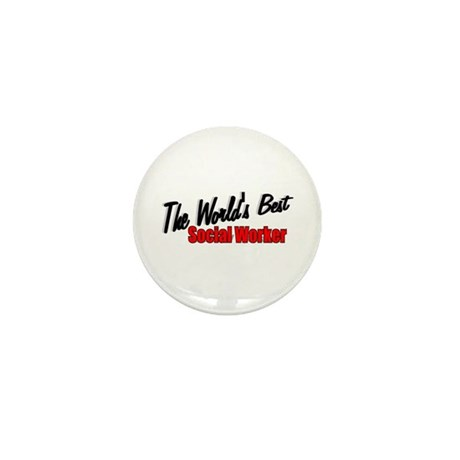 """""""The World's Best Social Worker"""" Mini Button"""