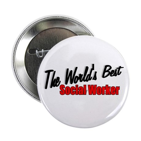 """The World's Best Social Worker"" Button"