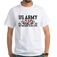 Army Wife My Soldier is my Life Shirt