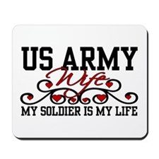 Army Wife My Soldier is my Life Mousepad