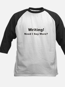 Writing! Need I Say More? Kids Baseball Jersey