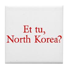 Et tu, North Korea? Tile Coaster