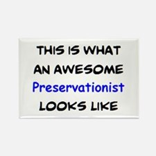 awesome preservationist Rectangle Magnet