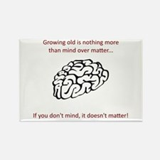 Growing old quote - mind over matter Rectangle Mag